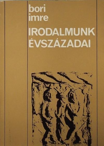 Bori Imre - Irodalmunk évszázadai
