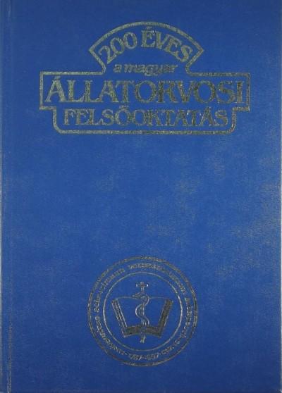 Dr. Holló Ferenc - 200 éves a magyar állatorvosi felsőoktatás