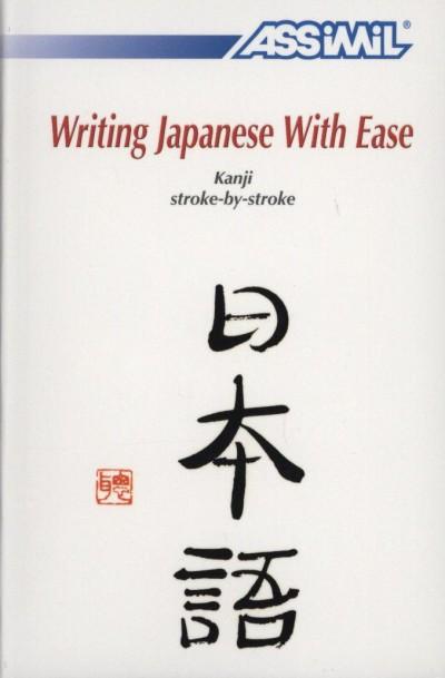 Catherine Garnier - Toshiko Mori - Writing Japanese With Ease