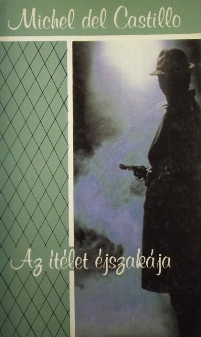 Michel Del Castillo - Az ítélet éjszakája