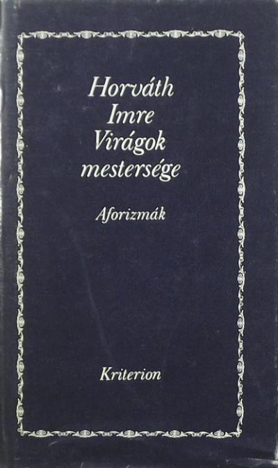 Horváth Imre - Virágok mestersége