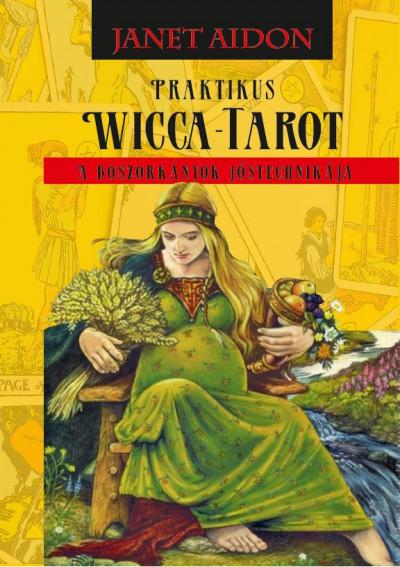 Janet Aidon - Praktikus Wicca-Tarot