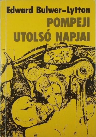 Edward G. Bulwer-Lytton - Pompeji utolsó napjai