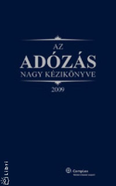 Dr. Szakács Imre - Az adózás nagy kézikönyve 2009
