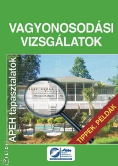 Bertalan Rudolf - Dr. Hocz Ágnes - Dr. Hódyné Dr. Kálóczi Eszter - Dr. Linczmayer Szilvia - Tamásné Dr. Kajati Zsuzsanna - Vagyonosodási vizsgálatok