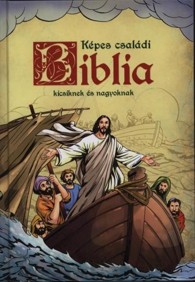 Sipos Emese - Képes családi Biblia kicsiknek és nagyoknak