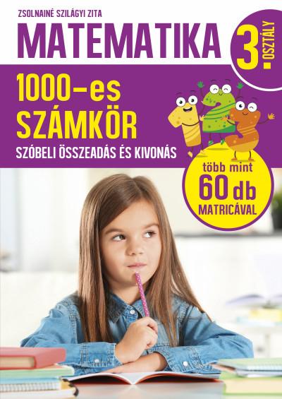 Zsolnainé Szilágyi Zita - Matematika 3. osztály - 1000-es számkör