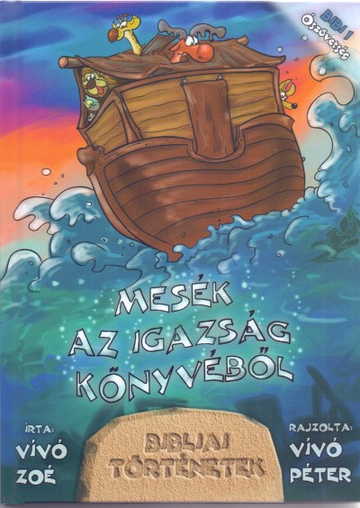 Vívó Zoé - Mesék az igazság könyvéből - Biblai történetek 1.