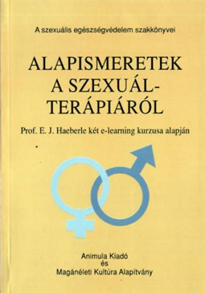 Dr. Szilágyi Vilmos  (Szerk.) - Alapismeretek a szexuálterápiáról