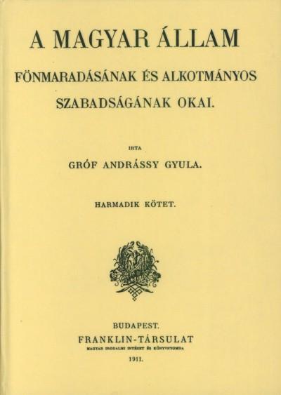 Gróf Andrássy Gyula - A magyar állam fönmaradásának és alkotmányos szabadságának okai III.