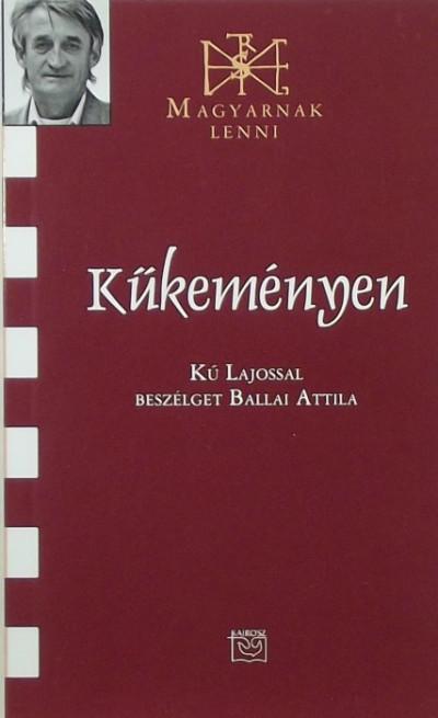 Ballai Attila - Kűkeményen - Beszélgetés Kű Lajossal