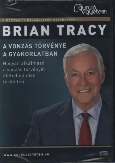 Brian Tracy - A vonzás törvénye a gyakorlatban - Hangoskönyv
