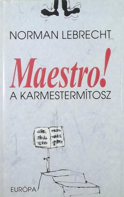 Norman Lebrecht - Maestro!
