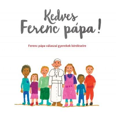 Ferenc Pápa - Antonio Spadaro  (Szerk.) - Kedves Ferenc pápa!