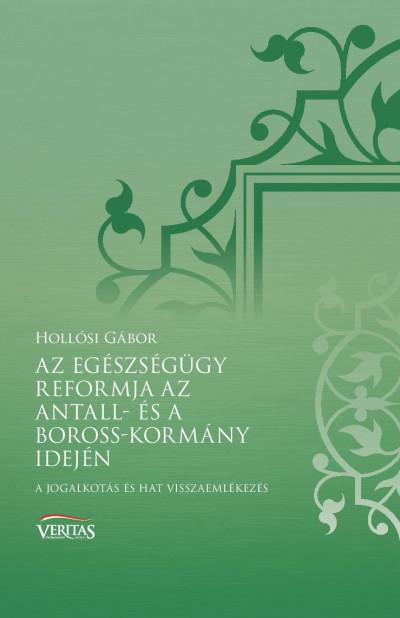 Hollósi Gábor - Az egészségügy reformja az Antall- és a Boross-kormány idején