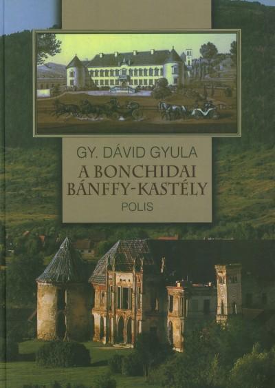 Gy. Dávid Gyula - A bonchidai Bánffy-kastély