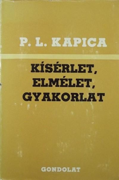 Pjotr Leonyodovics Kapica - Kísérlet, elmélet, gyakorlat