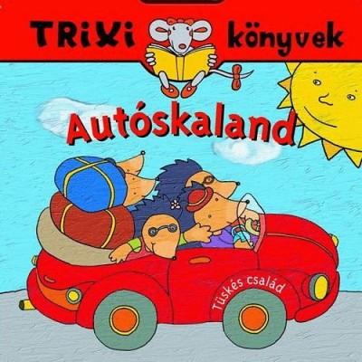 Brückner Judit - Tüskés család - Autóskaland