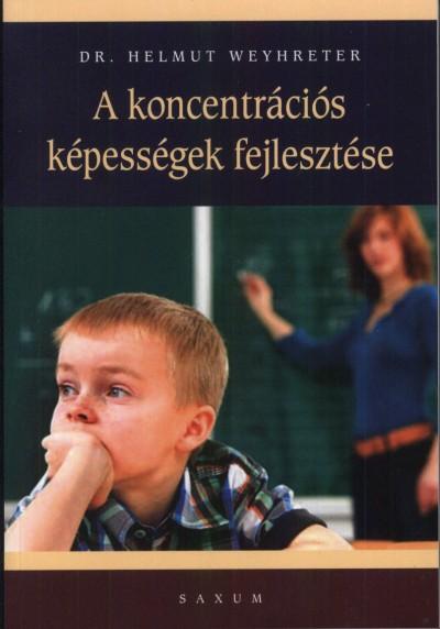 Dr. Helmut Weyhreter - A koncentrációs képességek fejlesztése