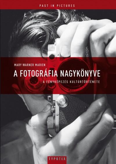 Mary Warner Marien - A fotográfia nagykönyve