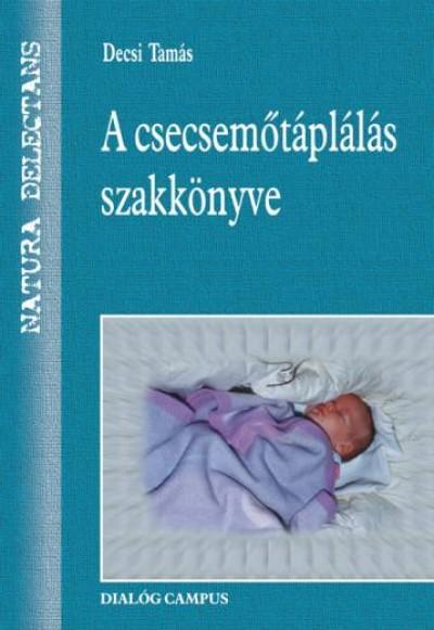 Decsi Tamás - A csecsemőtáplálás szakkönyve
