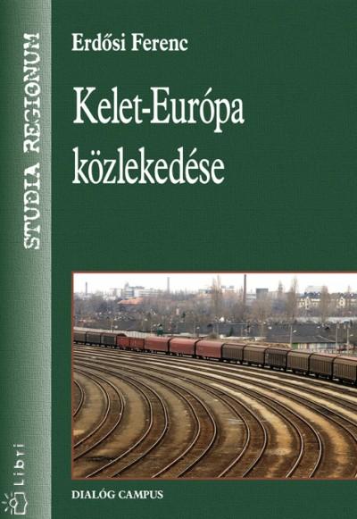 Dr. Erdősi Ferenc - Kelet-Európa közlekedése