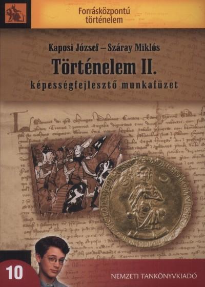Kaposi József - Száray Miklós - Történelem II.