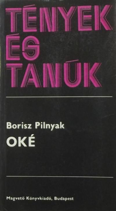 Borisz Pilnyak - OKÉ