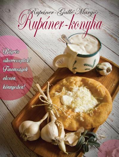 Rupáner-Gallé Margó - Bokor Pál  (Szerk.) - Rupáner-konyha