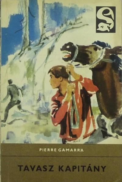Pierre Gamarra - Tavasz kapitány