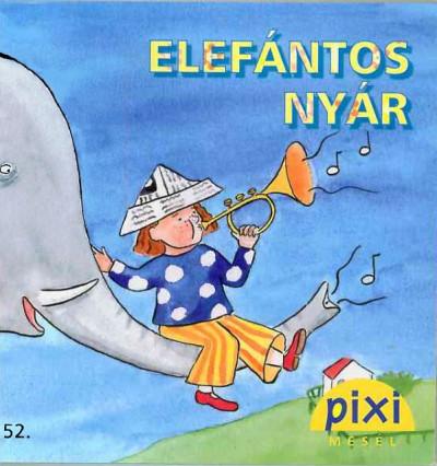 Katja Mensing - Pixi mesél - Elefántos nyár