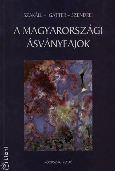 Gatter István - Szakáll Sándor - Szendrei Géza - A magyarországi ásványfajok
