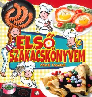 Liptai Zolt�n - Tyih�k Katalin (�ssze�ll.) - Els� szak�csk�nyvem - F�zni tanulok