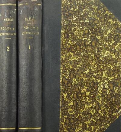 Nádai Pál - Könyv a gyermekről I-II.