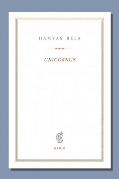 Hamvas Béla - Unicornus