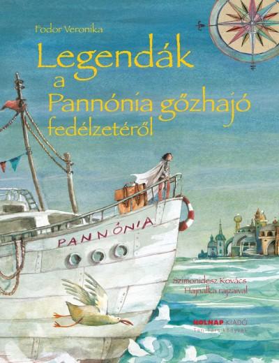 Fodor Veronika - Legendák a Pannónia gőzhajó fedélzetéről