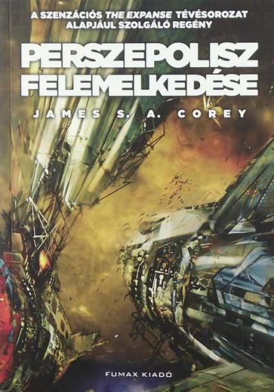 James S. A. Corey - Perszepolisz felemelkedése
