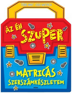 Chris Scollen (Összeáll.) - Az én szuper matricás szerszámkészletem 7484db1eb4