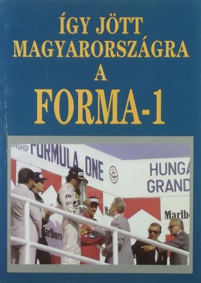 Lakatos Mária - Így jött Magyarországra a Forma-1