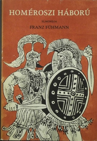 Franz Fühmann - Homéroszi háború