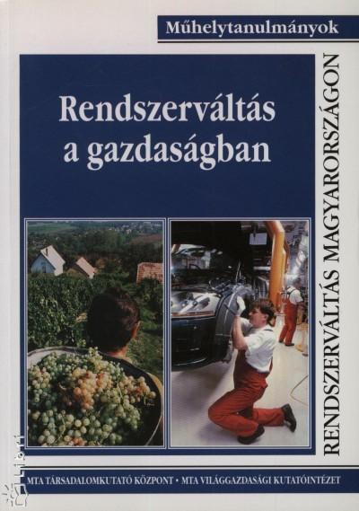 Bakács András - Novák Tamás - Somai Miklós - Túry Gábor - Rendszerváltás a gazdaságban