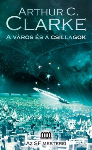 Arthur C. Clarke - A v�ros �s a csillagok