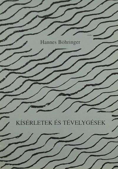 Hannes Böhringer - Kísérletek és tévelygések