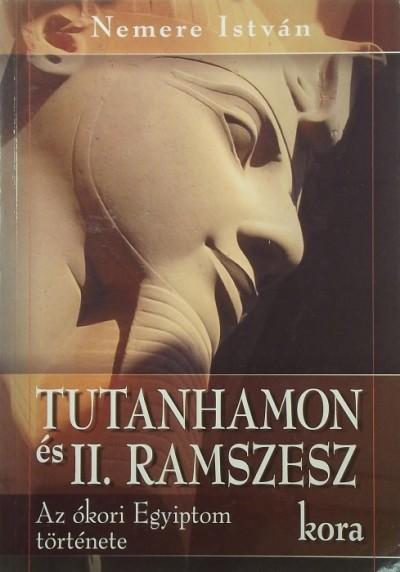 Nemere István - Tutanhamon és II. Ramszesz kora