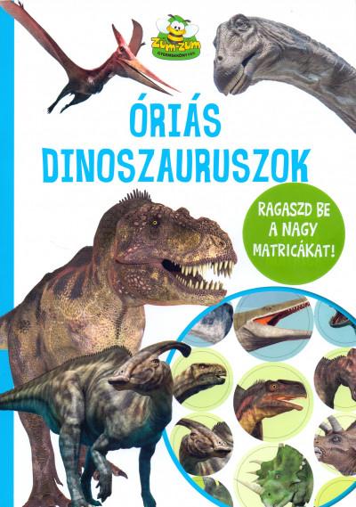 Szabó Zsolt - Dávid Ildikó  (Szerk.) - Óriás dinoszauruszok