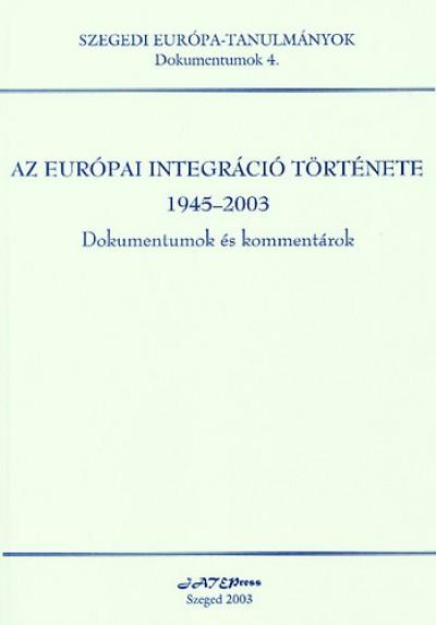 J. Nagy László  (Szerk.) - Komár Krisztián  (Szerk.) - Az európai integráció története 1945-2003