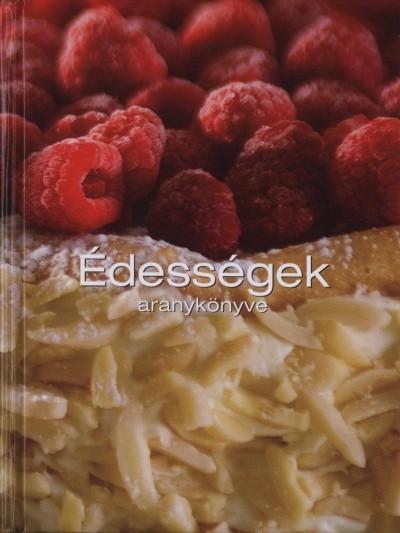 Tóth Emese  (Szerk.) - Édességek aranykönyve
