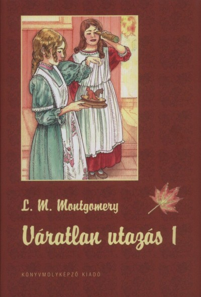 Lucy Maud Montgomery - Váratlan utazás 1.