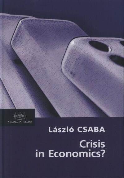 Csaba László - Crisis in Economics?