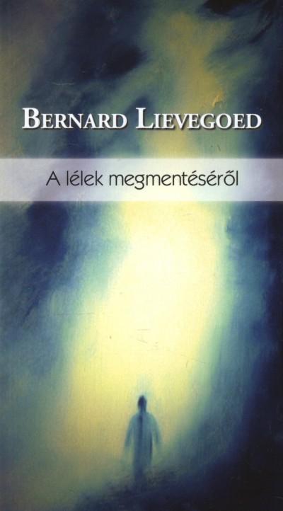 Bernard Lievegoed - A lélek megmentéséről